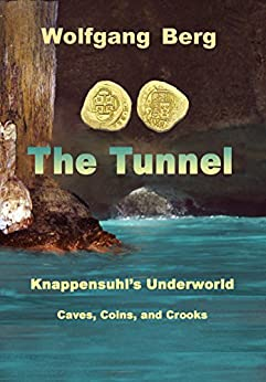 the-tunnel-knappensuhl-s-underworld-caves-coins-and-crooks