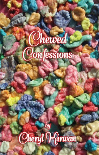Book: Chewed Confessions by Cheryl Kirwan