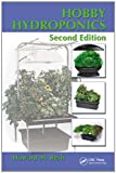 Hobby Hydroponics, Second Edition, Howard M. Resh, 1466569417