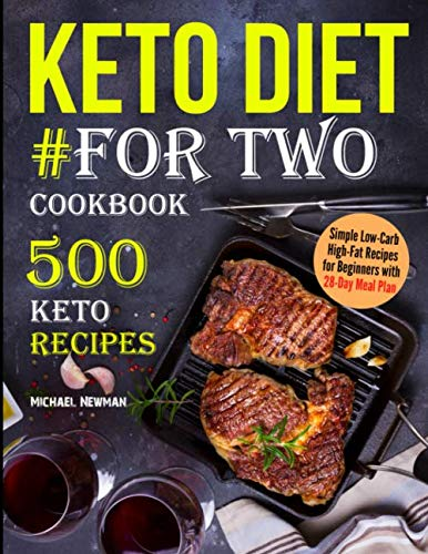 Keto Diet #For Two Cookbook: 500 Keto Recipes (keto diet book) (Best Weight Loss Photos)
