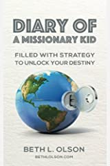 Diary of a Missionary Kid: Filled with Strategy to Unlock Your Destiny Paperback