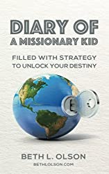 Diary of a Missionary Kid: Filled with Strategy to Unlock Your Destiny