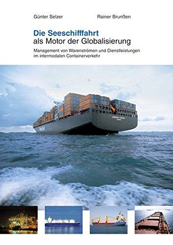 Die Seeschifffahrt als Motor der Globalisierung: Management von Warenströmen und Dienstleistungen im intermodalen Containerverkehr
