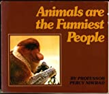 Animals Are the Funniest People, Percy Niwrad, 0913592757