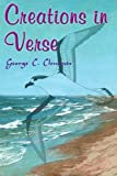 Creations in Verse, George C. Clements, 0595009565