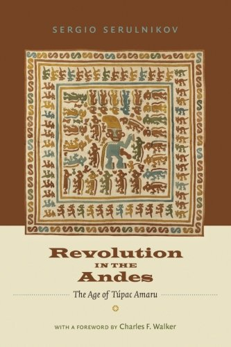 Revolution in the Andes: The Age of Túpac Amaru (Latin America in Translation)