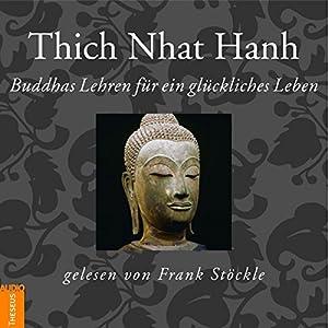 Buddhas Lehren für ein glückliches Leben Hörbuch