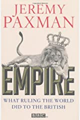 Empire: What Ruling the World Did to the British by Jeremy Paxman (6-Oct-2011) Hardcover