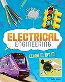 Electrical Engineering: Learn It, Try It! (Science Brain Builders)
