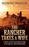 img - for The Rancher Takes a Wife: A True Account of Life on the Last Great Cattle Frontier book / textbook / text book