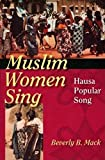 Muslim Women Sing: Hausa Popular Song (African Expressive Cultures)