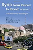 img - for Syria from Reform to Revolt: Volume 2: Culture, Society, and Religion (Modern Intellectual and Political History of the Middle East) book / textbook / text book