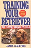 img - for Training Your Retriever by James Lamb Free (1991-05-09) book / textbook / text book