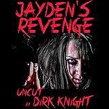 Jayden's Revenge: Uncut
