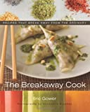 The Breakaway Cook, Eric Gower, 006085166X