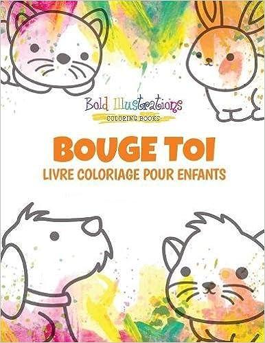 Bouge Toi Livre Coloriage Pour Enfants French Edition Bold