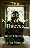 Download The Beauty and the King of the Thieves: Brazilian popular tale in PDF ePUB Free Online