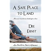 A Safe Place to Land: An Eastern Shore Romance (The Eastern Shore Romances Book 1)