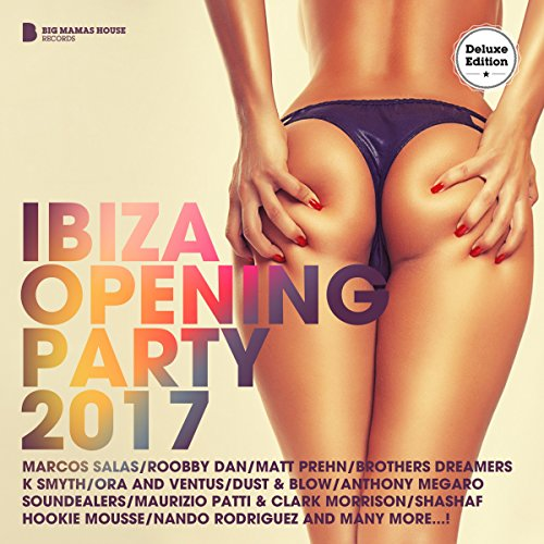 Various Artists - Ibiza Opening Party 2017: Big Mamas House Records (2017) [WEB FLAC] Download