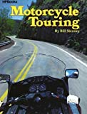 Motorcycle Touring, Bill Stermer, 0895861704