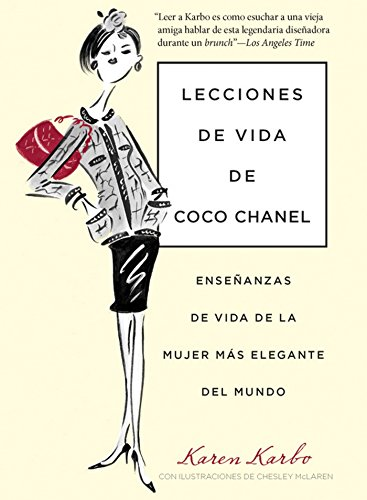 Lecciones de vida de Coco Chanel: Enseñanzas De Vida De La Mujer Más Elegante Del