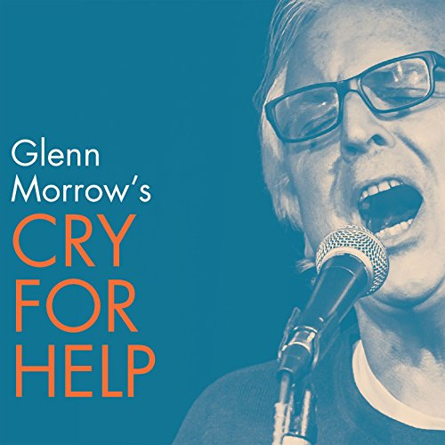 Glenn Morrow's Cry for Help - Glenn Morrow's Cry for Help (2017) [WEB FLAC] Download