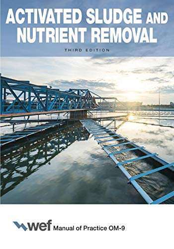 Nutrient Removal - Activated Sludge and Nutrient Removal (Manual of Practice)