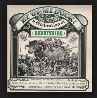 (Ey up Mi Duck : A Celebration Of Derbyshire. LP)