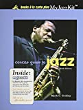 Concise Guide to Jazz, Books a la Carte Plus MyJazzKit (6th Edition)