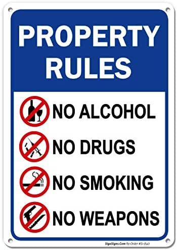 Property Rules Sign, No Alcohol No Drugs No Smoking No Weapons, 10x14 Rust Free Aluminum UV Printed, Easy to Mount Weather Resistant Long Lasting Ink Made in USA by SIGO SIGNS