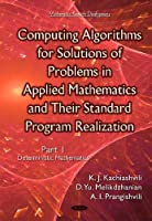 Computing Algorithms for Solutions of Problems in Applied Mathematics and Their Standard Program Realization: Deterministic Mathematics, Part 1 Front Cover