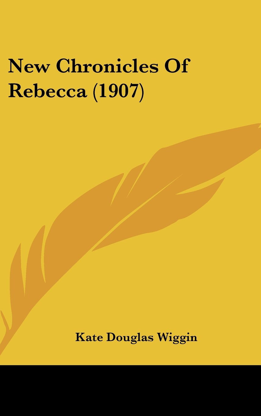 Read Online New Chronicles Of Rebecca (1907) ebook