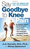 Say Goodbye to Knee Pain, Marian Betancourt and Jo Hannafin, 1416540598