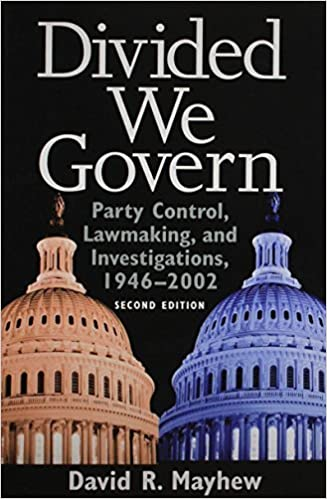Divided We Govern: Party Control, Lawmaking, and Investigations, 1946-2002, Second Edition by David R. Mayhew (2005-06-11)