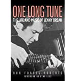 [(One Long Tune: The Life and Music of Lenny Breau )] [Author: Ron Forbes-Roberts] [Feb-2007]