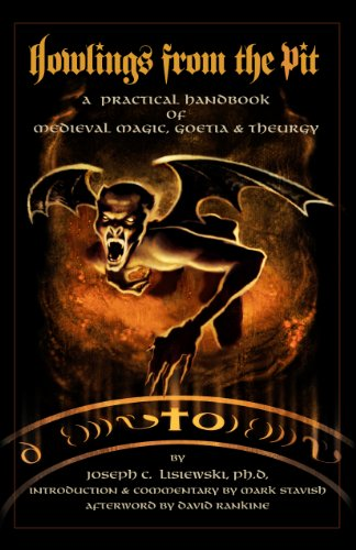 Howlings from the Pit: A Practical Handbook of Medieval Magic, Goetia & (Hand Pit)