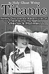 Titanic: Newly Discovered Adventures of Sherlock Holmes