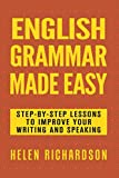 img - for English Grammar Made Easy: Step-by-step Lessons To Improve Your Writing and Speaking book / textbook / text book
