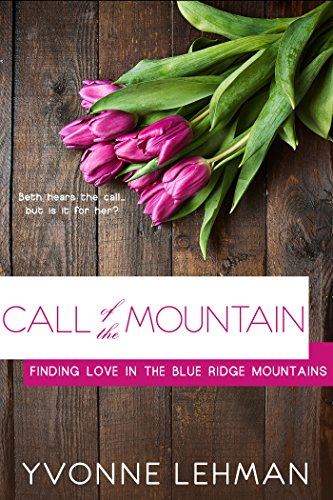 Call of the Mountain (Finding Love in the Blue Ridge Mountains) by [Lehman, Yvonne]