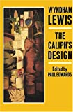 The Caliph's Design, Wyndham Lewis, 0876856644