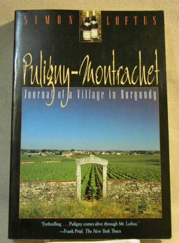 Puligny-Montrachet: Journal of a Village in Burgundy by Loftus, Simon (1994) Paperback