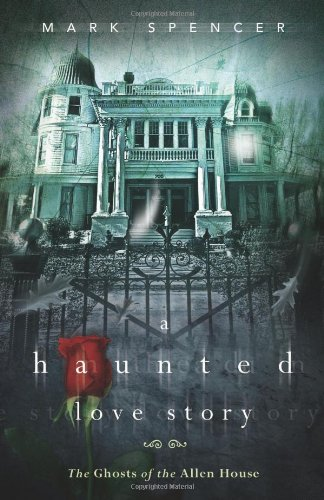 (A Haunted Love Story: The Ghosts of the Allen House)