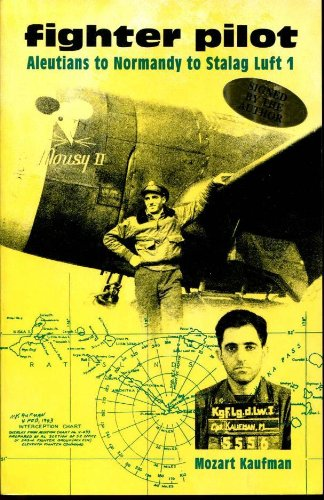 Fighter Pilot: Aleutians to Normandy to Stalag Luft (48th Fighter)