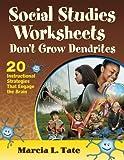 Social Studies Worksheets Don't Grow Dendrites 9781412998758
