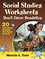 Social Studies Worksheets Don′t Grow Dendrites: 20 Instructional Strategies That Engage the Brain