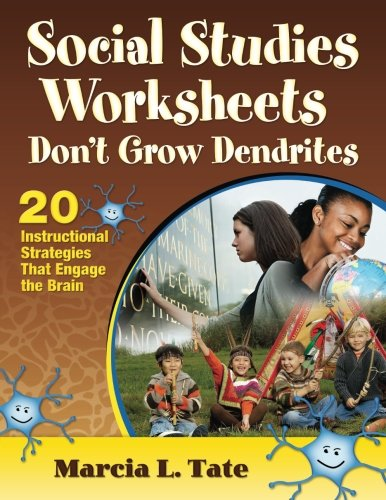 Social Studies Worksheets Don't Grow Dendrites: 20 Instructional Strategies That Engage the Brain