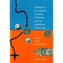 Artifacts of the Spanish Colonies of Florida and the Caribbean, 1500-1800: Volume 2: Portable Personal Possessions