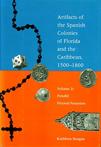 Portable Personal Possessions (Artifacts of the Spanish Colonies of Florida and the Caribbean, 1500-1800 - Volume 2)