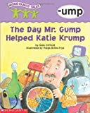 Word Family Tales (-ump: The Day Mr . Grump Helped Katie Krump)