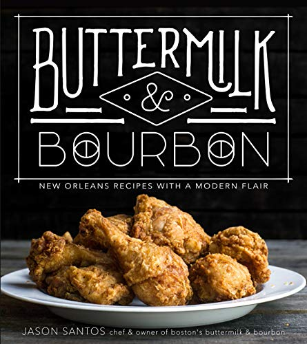 Buttermilk & Bourbon: New Orleans Recipes with a Modern Flair (Best New Cookbooks Uk)